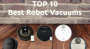 Top 10 The Best Robot Vacuum Cleaners For Every Budget